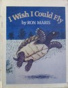 I Wish I Could Fly - Ron Maris