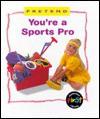 You're a Sports Pro - Karen Bryant-Mole