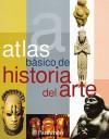Atlas Basico De Historia Del Arte/basic Atlas of Art History (Atlas Basico de) - Parramon