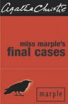 Miss Marple's Final Cases and Two Other Stories - Agatha Christie