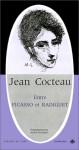 Jean Cocteau, entre Picasso et Radiguet - Jean Cocteau