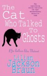 The Cat Who Talked to Ghosts (Jim Qwilleran Feline Whodunnit) - Lilian Jackson Braun