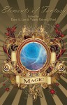 Elements of Fantasy: Magic - Dave A. Law