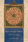 Islamic Theological Themes: A Primary Source Reader - John Renard