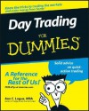 Day Trading For Dummies (For Dummies (Business & Personal Finance)) - Ann C. Logue