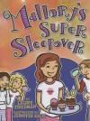 Mallory's Super Sleepover - Laurie B. Friedman, Jennifer Kalis