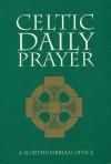 Celtic Daily Prayer: A Northumbrian Office - John Skinner