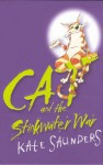 Cat And The Stinkwater War - Kate Saunders
