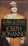 A Man of Honor: The Autobiography of Joseph Bonanno - Joseph Bonanno