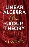 Linear Algebra and Group Theory - V.I. Smirnov, Richard A. Silverman