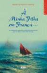 À Minha Filha em França... (Capa Mole) - Barbara Keating, Stephanie Keating, Isabel Alves