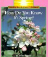 How Do You Know It's Spring? - Allan Fowler