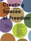 Creating Spaces of Freedom: Cultural Action in the Face of Censorship - Malu Halasa, Marlous Willemsen