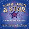 Wish Upon A Star: Cosmic Fortune-Telling Kit - Amy Zerner, Monte Farber