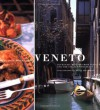 Veneto: Authentic Recipes from Venice and the Italian Northeast - Julia della Croce, Paolo Destafanis