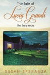 The Tale of Lucia Grandi, The Early Years - Susan Speranza