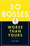 50 Bosses Worse Than Yours - Justin Racz