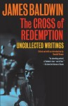 The Cross of Redemption: Uncollected Writings - James Baldwin, Randall Kenan