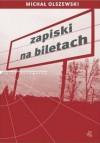 Zapiski na biletach - Michał Olszewski