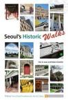 Seoul's Historic Walks - Cho In-souk, Robert Koehler