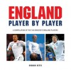 England Player by Player: A compilation of the 100 greatest England players - Graham Betts