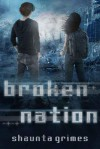 Broken Nation - Shaunta Grimes