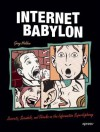 Internet Babylon: Secrets, Scandals, and Shocks on the Information Superhighway - Greg Holden