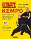 Ultimate Kempo: The Spirit and Technique of Kosho Ryu - Jeff Driscoll, Bruce Juchnik