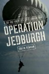 Operation Jedburgh: D-Day and America's First Shadow War - Colin Beavan