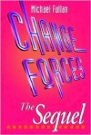Change Forces: The Sequel - Michael G. Fullan