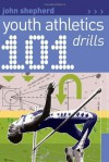 101 Youth Athletics Drills - John Shepherd