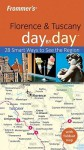 Frommer's Florence & Tuscany Day by Day - Donald Strachan