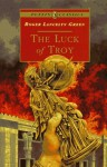 The Luck of Troy - Roger Lancelyn Green