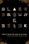 Black, Brown, & Beige: Surrealist Writings from Africa and the Diaspora - Franklin Rosemont, Robin D.G. Kelley