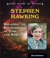 Stephen Hawking: Breaking the Boundaries of Time and Space - John Bankston
