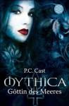 Göttin des Meeres (Mythica, #2) - Christine Strüh, P.C. Cast, Anna Julia Strüh