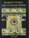 Ruskin's Venice: The Stones Revisited - Sarah Quill, Alan Windsor