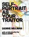 Self Portrait as Your Traitor: Visual Essays by Debbie Millman - Debbie Millman