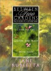 Between Two Gardens: From Eden to Gethsemane - Jane Rubietta