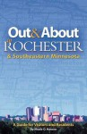 Out & about in Rochester & Southeastern Minnesota: A Guide for Visitors and Residents - Nicole O. Hansen