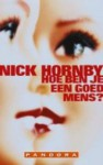 Hoe ben je een goed mens? - Nick Hornby
