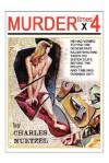 Murder Times 4 - Charles Nuetzel