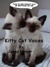 Kitty Cat Voices - James Harper