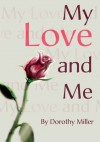 My Love and Me - Dorothy Miller