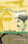 Weighing the Cost of Pin-Making: Ulli Beier in Conversations - Ulli Beier