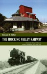 The Hocking Valley Railway - Edward H. Miller, H. Roger Grant, Thomas W. Dixon Jr.