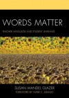 Words Matter: Teacher Language and Student Learning - Susan Mandel Glazer, Marie C Dibiasio Ed.D