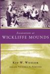 Excavations at Wickliffe Mounds - Kit Wesler