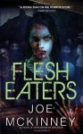 Flesh Eaters - Joe McKinney