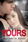 Forever Yours - Elizabeth Reyes
